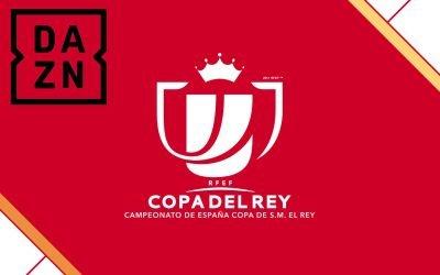 Cómo contratar DAZN para ver la Copa del Rey 2019-2020 al completo