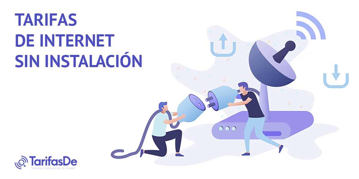 Tarifas internet sin instalación