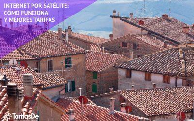Internet por satélite: las mejores tarifas y todos los detalles