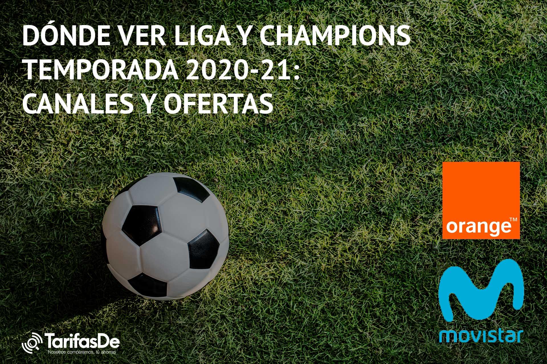 Dónde ver liga y champions temporada 2020-2021