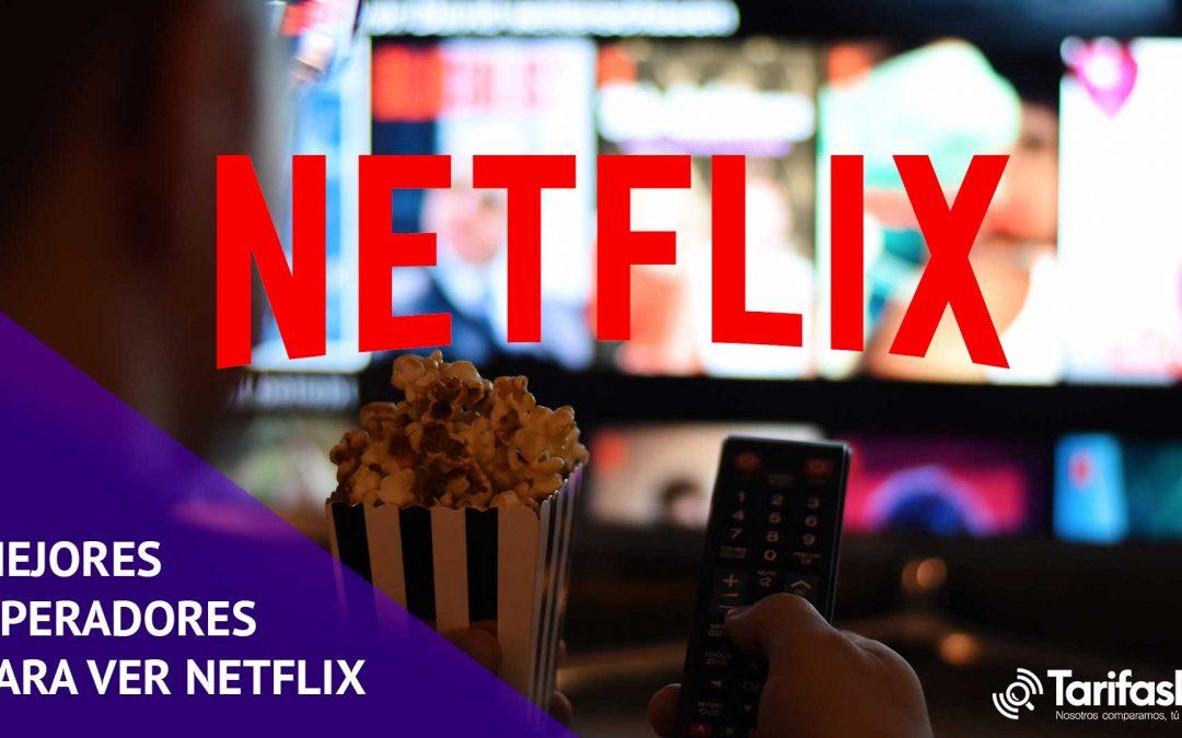 ¿Qué operador es mejor para ver Netflix?