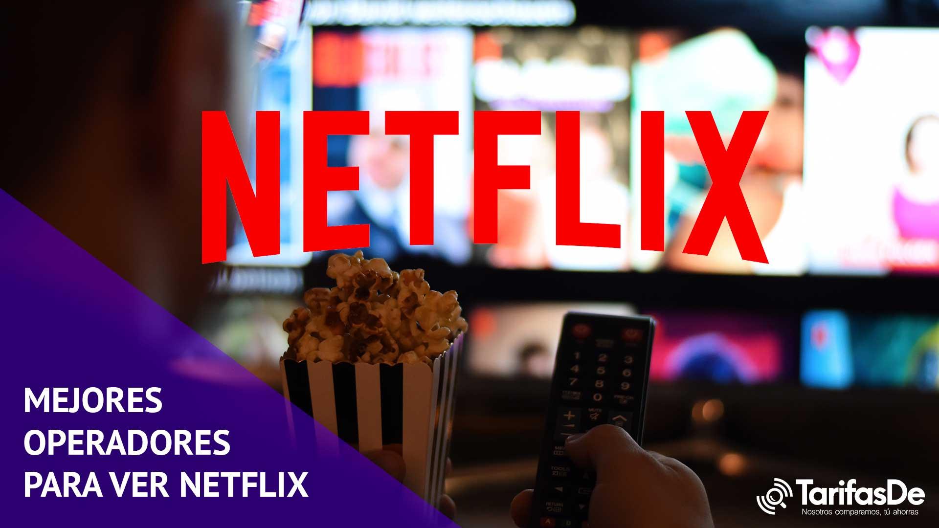 Mejores operadores Netflix